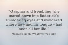 A fun quote from a favorite author Maureen Smith and her delicious romance story Whatever You Like - #YUM! <3