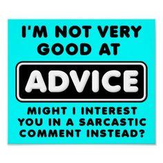 Advice Versus Sarcasm- hmmmmm?