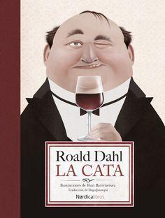 La cata / Roald Dahl ; ilustraciones de Iban Barrenetxea ; traducción de Íñigo Jáuregui.-- 2ª ed.-- Madrid : Nordica Libros, 2014.