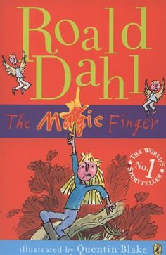 Roald Dahl : the magic finger (with the kids) I Love Books, Good Books, Books To Read, My Books, This Book, Story Books, Mother Daughter Book Club, Roald Dahl Books, Magic Fingers