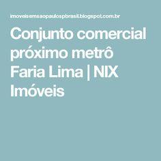 Conjunto comercial próximo metrô Faria Lima | NIX Imóveis