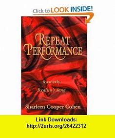 Repeat Performance (9781412004725) Sharleen Cooper Cohen , ISBN-10: 1412004721  , ISBN-13: 978-1412004725 ,  , tutorials , pdf , ebook , torrent , downloads , rapidshare , filesonic , hotfile , megaupload , fileserve