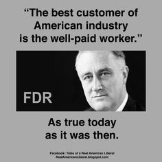 Political: FDR believed in the American workers and encouraged them to make a difference and work for what they needed and what they wanted. He made it so workers could take care of their families.