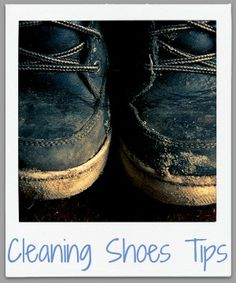 Tips for cleaning shoes of many varieties, including home remedies {on Stain Removal 101}