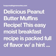 This easy moist breakfast recipe is packed full of flavor w/ a hint of sweet & a favorite of adults and kids alike! Muffin Recipes, Breakfast Recipes, Peanut Butter Muffins, Sweet Tooth, Easy, Kids, Recipes, Young Children, Boys