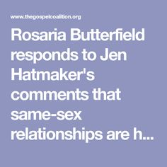 Rosaria Butterfield responds to Jen Hatmaker's comments that same-sex relationships are holy.
