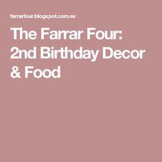 The Farrar Four: 2nd Birthday Decor & Food