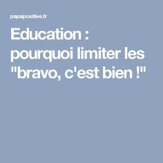 """Education : pourquoi limiter les """"bravo, c'est bien !"""""""
