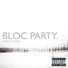 Bloc Party - Silent Alarm This album will always hold a special place in my heart Music Covers, Album Covers, Four Tet, Party Songs, Album Of The Year, Song Time, Best Albums, Modern Love, Blues Music