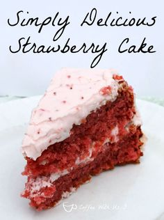 Simply Delicious Strawberry Cake made with real strawberries and strawberry cream cheese frosting