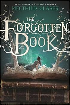 Booktopia has The Forgotten Book by Mechthild Gläser. Buy a discounted Paperback of The Forgotten Book online from Australia's leading online bookstore. Ya Books, I Love Books, Book Club Books, Book Lists, The Book, Good Books, Reading Lists, Fantasy Books To Read, Fantasy Book Covers