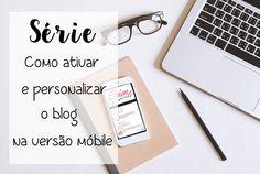 Série de 3 tutoriais bem simples que ensinam como deixar seu blog mobile friendly personalizando-o para ficar o mais parecido possível com a versão desktop.. Simples, fácil e rápido!