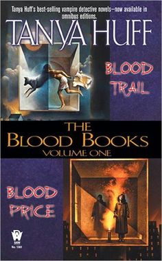 The Blood Series by Tanya Huff (precedes the Smoke Series)