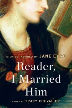 If you loved Jane Eyre, check out Reader, I Married Him by Tracy Chevalier.