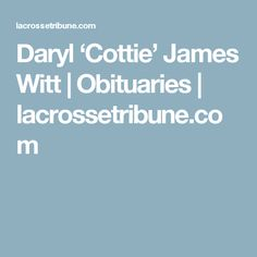2010 Daryl 'Cottie' James Witt | Obituaries | lacrossetribune.com