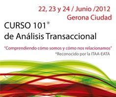 Curso 101 de Análisis Transaccional en Girona.   Certificado Oficial del 101 de Análisis Transaccional expedido en nombre de la EATA (Asociación Europea de AT) y registrado por la Asociación ATA de Análisis Transaccional