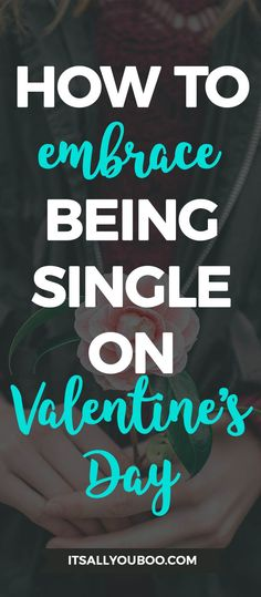 Are you single? Don't worry about it. Your self worth is so much for than your relationship status. Click here to learn how to embrace your single status on Valentine's Day or any day. #valentines #vday #valentinesday #galentinesday #galentine #alone #depressed #anxiety #bestrong #lonely #loneliness #mentalhealth #selfcare #selflove #loveyourself #confidence #selfesteem #selfconfidence #confidenceisbeauitful #millennialblogger