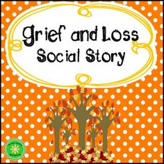 Grief and Loss Social Story