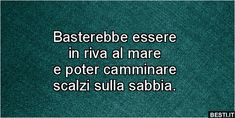Basterebbe essere One Day Quotes, Quote Of The Day, Book Markers, Picture Quotes, Writing, Reading, Words, Mantra, Opportunity