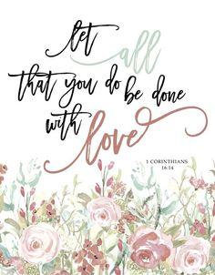 1 Corinthians 16:14.