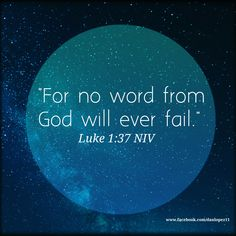 "Luke 1:37 NIV For no word from God will ever fail."" #BibleVerseOfTheDay  #VerseOfTheDay"