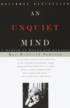 WITH A NEW PREFACE BY THE AUTHORIn her bestselling classic, An Unquiet Mind, Kay Redfield Jamison changed the way we think about moods and madness.Dr...