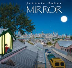 Mirror by Jeannie Baker #kidlit #picturebooks An innovative, two-in-one picture book follows a parallel day in the life of two families: one in a Western city and one in a North African village.