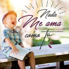 Nadie nos #ama como #dios #frase #amor #sonrisa #fe #alegria #imagen