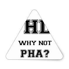PhD Why Not PhA Graduation Gift Triangle Sticker