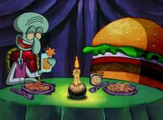 squidward when he discovers he REALLY DOES like Krabby Patties! I guess, who doesn't, right?