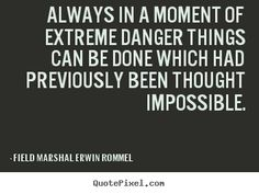 Field Marshal Erwin Rommel good motivational quotes