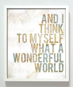 Love this 'Wonderful World' Print by Gus & Lula on #zulily! #zulilyfinds *****buy an ugly clearance painting, Cricut over it, spray paint, then peel vinyl off. Boom!