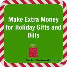 Make Extra Money for Holiday Gifts and Bills