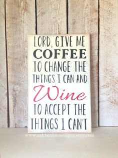 """Coffee and Wine Sign by SaltboxHouseSigns on Etsy, 12x18"""""""