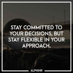Stay committed to your decisions, but stay flexible in at Alphinr Instagram Story, Flexibility, Inspirational Quotes, Life Coach Quotes, Back Walkover, Inspiring Quotes, Quotes Inspirational, Inspirational Quotes About, Encourage Quotes