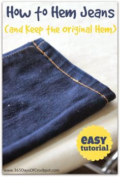 How to Hem Jeans and Keep the Original Hem--EASY tutorial that only takes about 15 minutes total! #diy