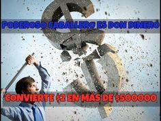 PODEROSO CABALLERO DON DINERO - CONVIERTE $2 EN MÁS DE $500000