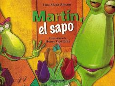 CUENTO INFANTIL: MARTÍN EL SAPO Spanish Teacher, Spanish Classroom, Dual Language Classroom, Popular Books, Fails, Coding, Teaching, School, Siblings