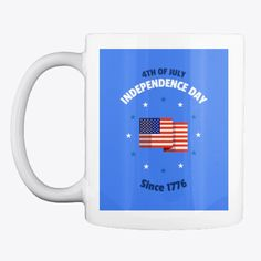 4 Th July 1776 Products from Sam Shop | Teespring Independence Day, Mugs, Tableware, Shopping, Products, Diwali, Dinnerware, Tumbler, Dishes