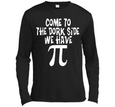Come To The Dork Side - We Have Pi - Math T-ShirtFind out more at https://www.itee.shop/products/come-to-the-dork-side-we-have-pi-math-t-shirt-long-sleeve-moisture-absorbing-shirt-2960 #tee #tshirt #named tshirt #hobbie tshirts #Come To The Dork Side - We Have Pi - Math T-Shirt
