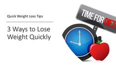 3 Ways to Lose Weight Quickly - Quick Weight Loss Tips