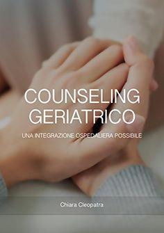 Counseling Geriatrico: Una integrazione ospedaliera possibile di [Chiara Cleopatra] Psychology Books, Cleopatra, Reading Online, Counseling, Fashion, Moda, Fashion Styles, Therapy, Fashion Illustrations
