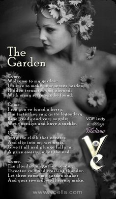 VOE Lady Scribblings by Melissa - The Garden - Sometimes silly things send my mind into a flurry of rhyme with no reason. Sometimes the result is fit for the garbage; but every now and then a jewel is born...