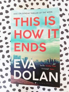 This is how it Ends - Eva Dolan