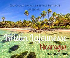 NICARAGUA Feb 2016: Gracious Living Lifestyle Retreats presents Kristin Lajeunesse   Gracious Living Lifestyle Inc.