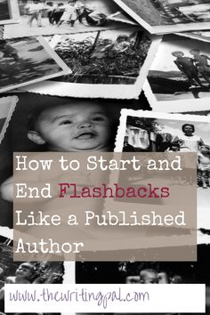 How to Start and End Flashbacks Like a Published Author www,thewritingpal.com