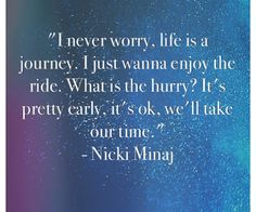 Most popular tags for this image include: the night is still young, deep, inspiration, inspirational and journey Popular Tags, Life Is A Journey, Its Ok, Music Lyrics, Nicki Minaj, Music Is Life, Be Still, No Worries, We Heart It