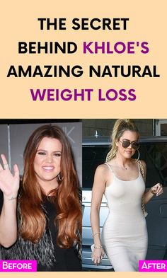 The Secret Behind Khloe's Amazing Natural Weight Loss
