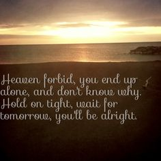 """""""Heaven Forbid"""" The Fray Lyric Art, Music Lyrics, Music Quotes, The Fray Lyrics, Waiting For Tomorrow, Alice In Chains, Green Day, My Chemical Romance, Scriptures"""