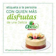 La compañía de esa persona especial hace que todo sea aún mejor ¡Etiquétala! ;) #ObeliePastelerías #TradicionalDeAguascalientes